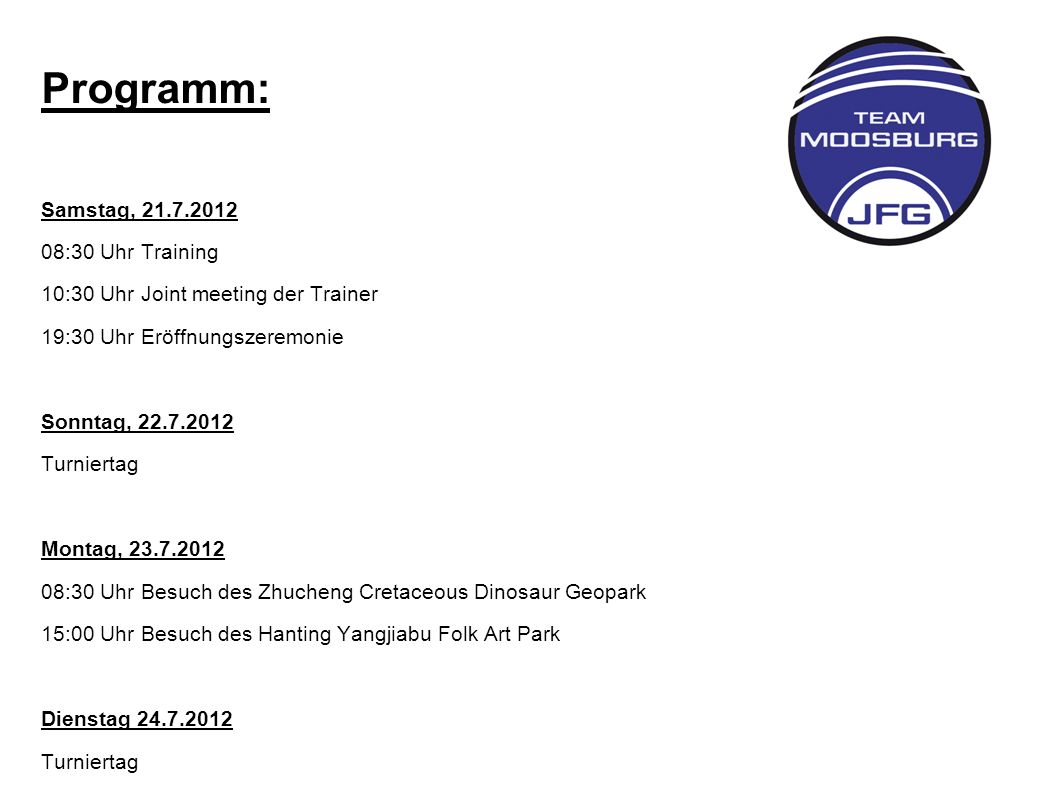 Programm: Samstag, 21.7.2012 08:30 Uhr Training