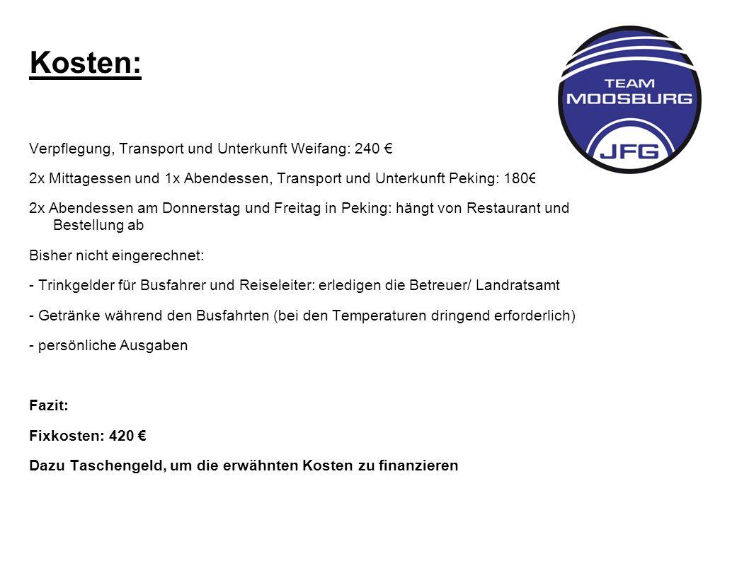 Kosten: Verpflegung, Transport und Unterkunft Weifang: 240 €