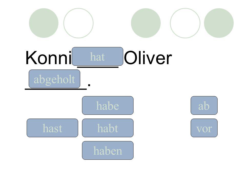 Konni ____ Oliver ______.