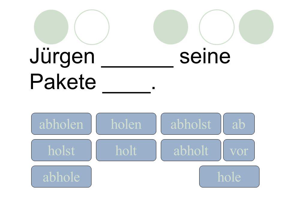 Jürgen ______ seine Pakete ____.