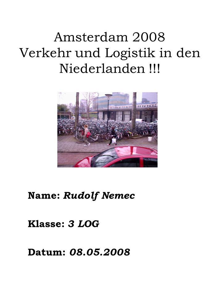 Amsterdam 2008 Verkehr und Logistik in den Niederlanden !!!