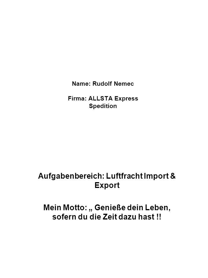 Name: Rudolf Nemec Firma: ALLSTA Express Spedition