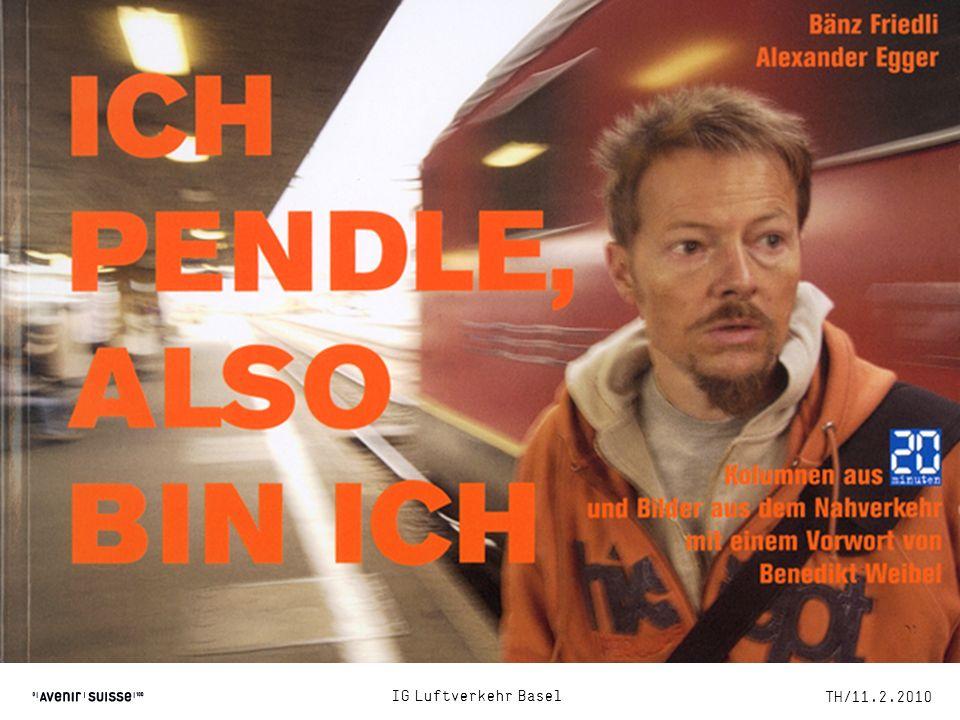 Ich pendle, also bin ich IG Luftverkehr Basel TH/11.2.2010