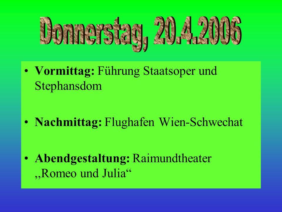 Donnerstag, 20.4.2006 Vormittag: Führung Staatsoper und Stephansdom