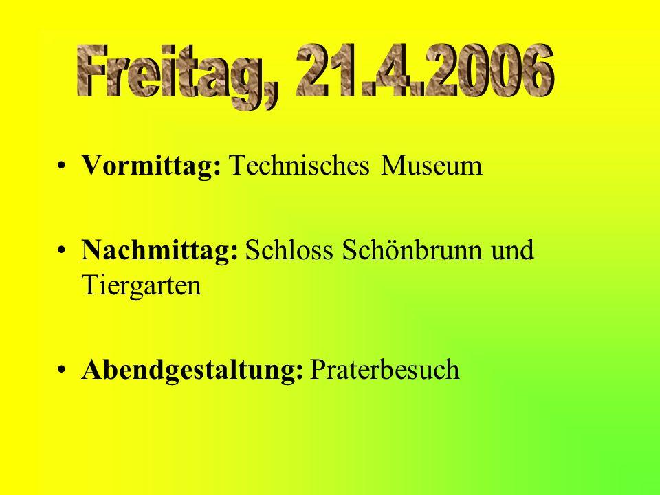 Freitag, 21.4.2006 Vormittag: Technisches Museum