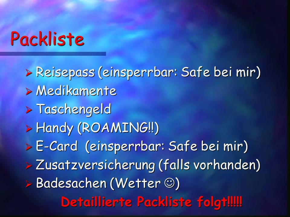 Detaillierte Packliste folgt!!!!!