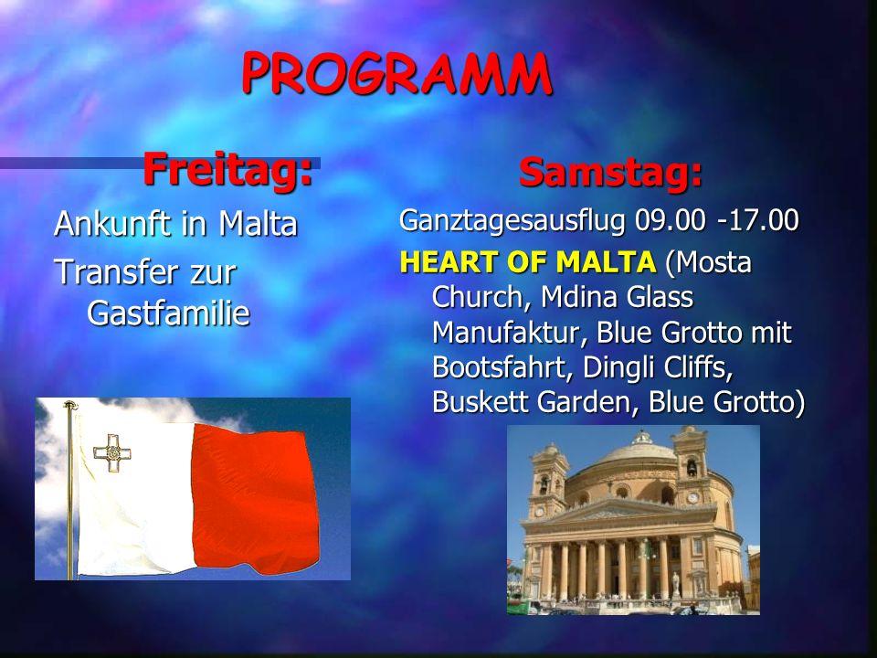 PROGRAMM Freitag: Samstag: Ankunft in Malta Transfer zur Gastfamilie