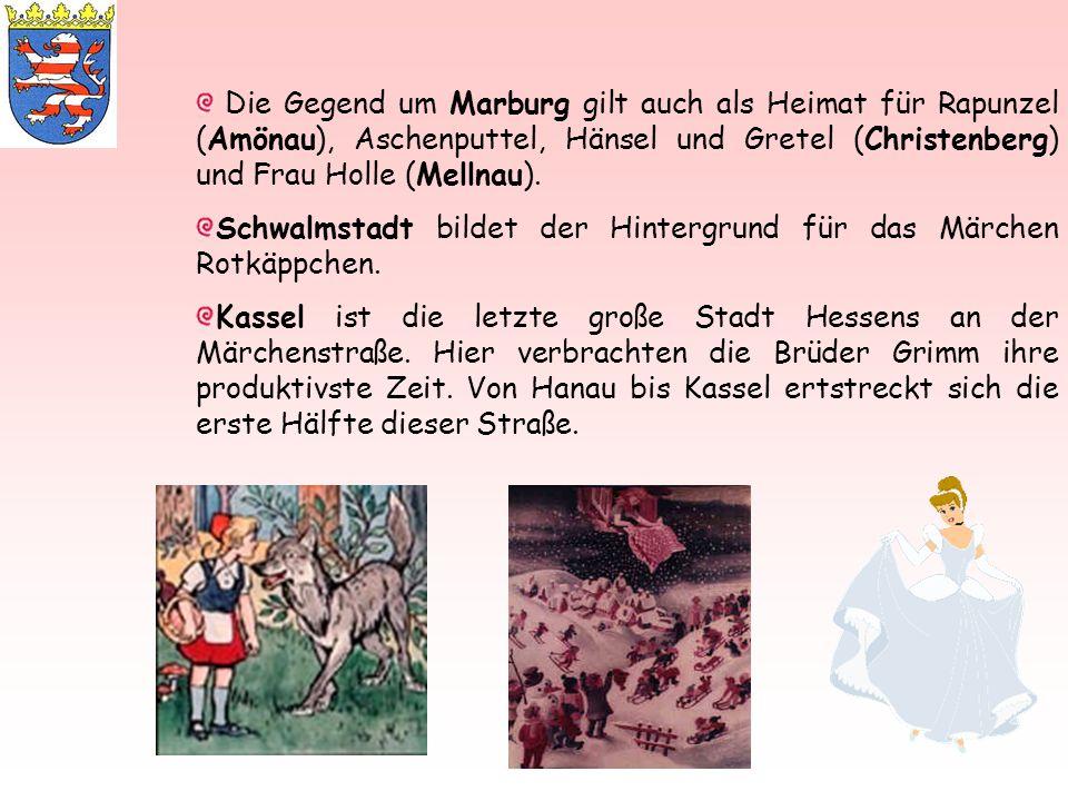 Die Gegend um Marburg gilt auch als Heimat für Rapunzel (Amönau), Aschenputtel, Hänsel und Gretel (Christenberg) und Frau Holle (Mellnau).