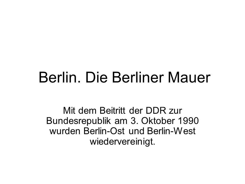 Berlin. Die Berliner Mauer
