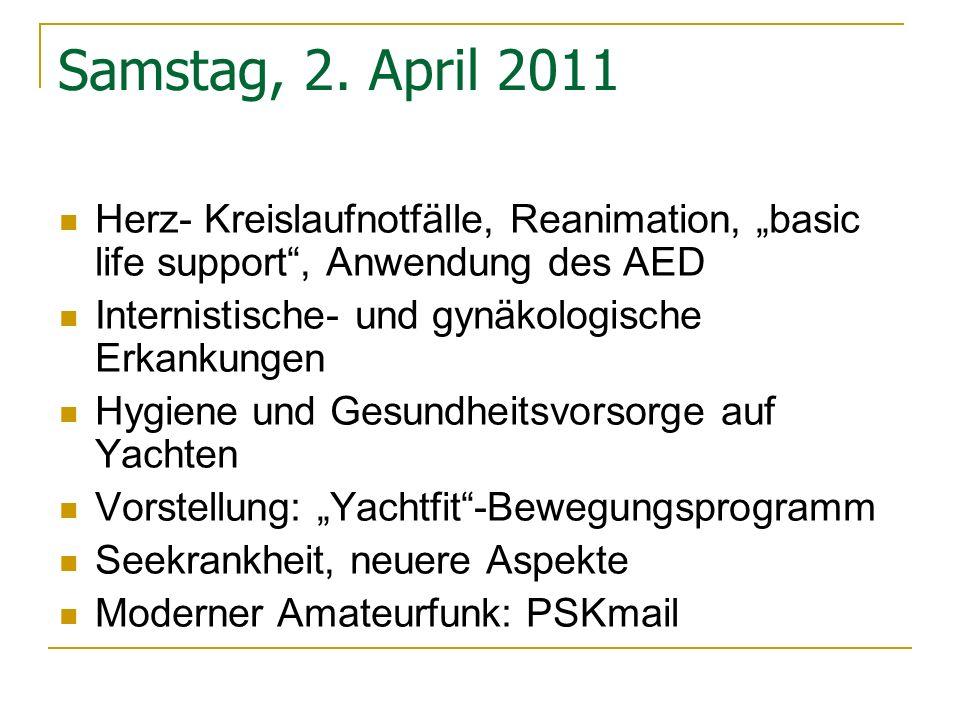 "Samstag, 2. April 2011 Herz- Kreislaufnotfälle, Reanimation, ""basic life support , Anwendung des AED."
