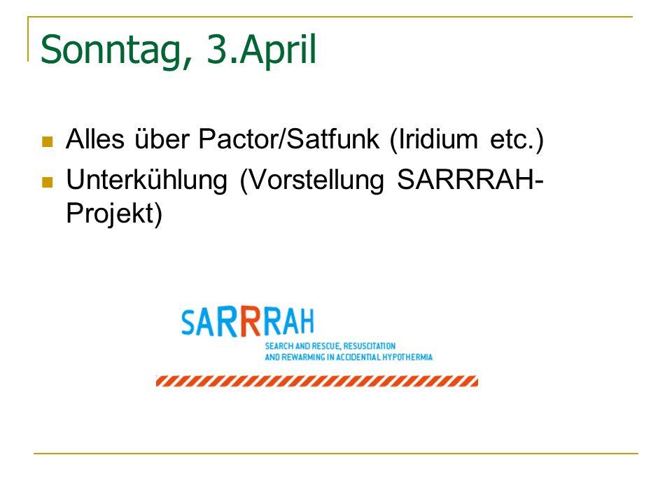 Sonntag, 3.April Alles über Pactor/Satfunk (Iridium etc.)