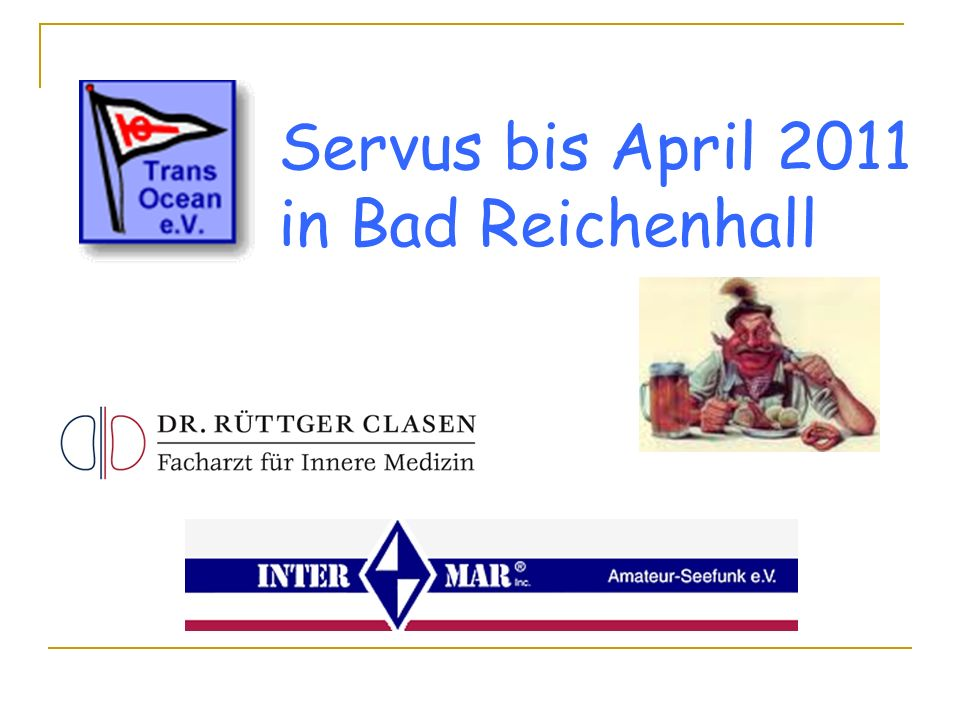 Servus bis April 2011 in Bad Reichenhall