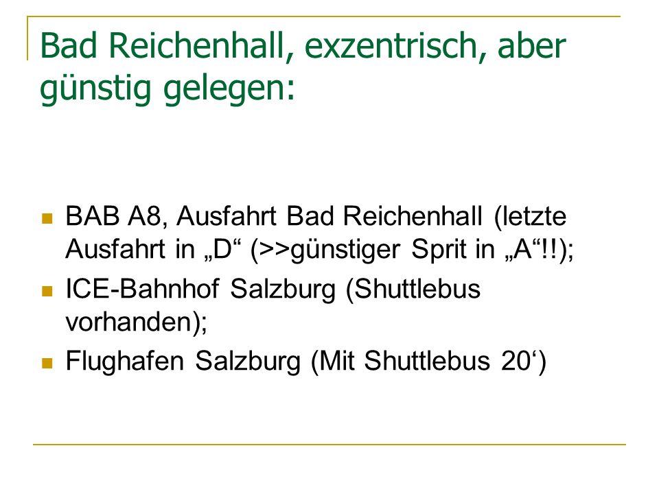 Bad Reichenhall, exzentrisch, aber günstig gelegen: