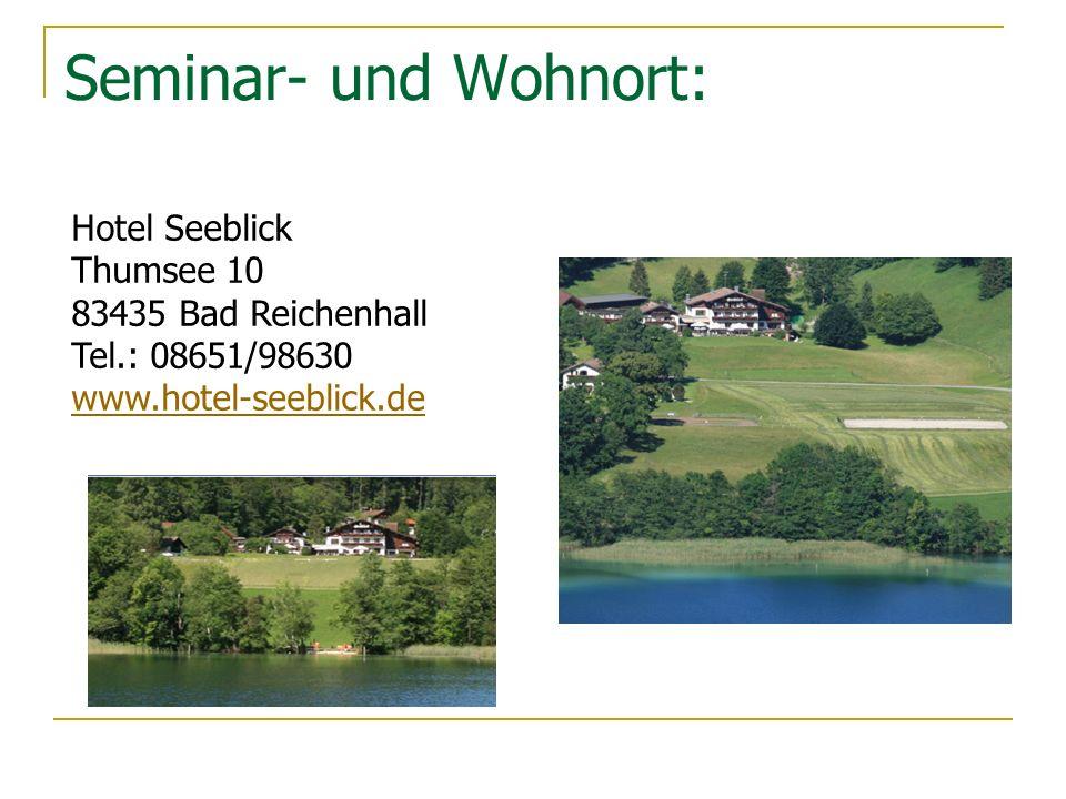 Seminar- und Wohnort: Hotel Seeblick Thumsee 10 83435 Bad Reichenhall