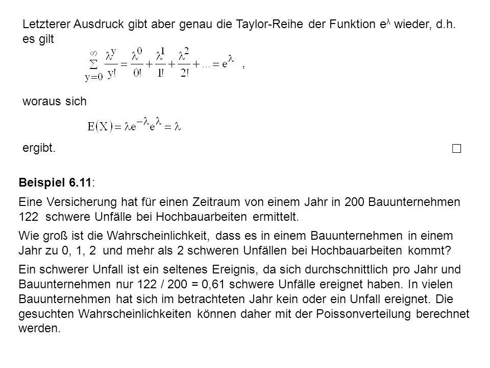 Letzterer Ausdruck gibt aber genau die Taylor-Reihe der Funktion eλ wieder, d.h. es gilt