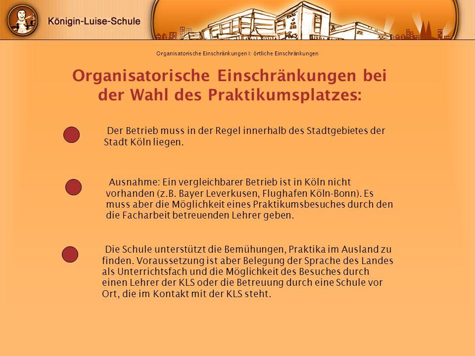 Organisatorische Einschränkungen I: örtliche Einschränkungen