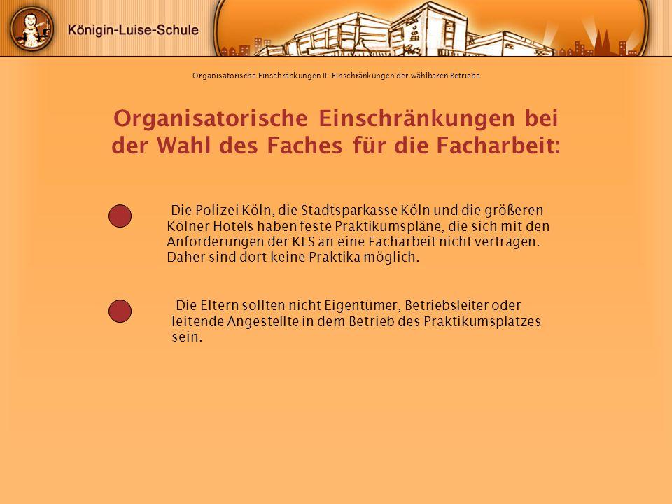 Organisatorische Einschränkungen II: Einschränkungen der wählbaren Betriebe