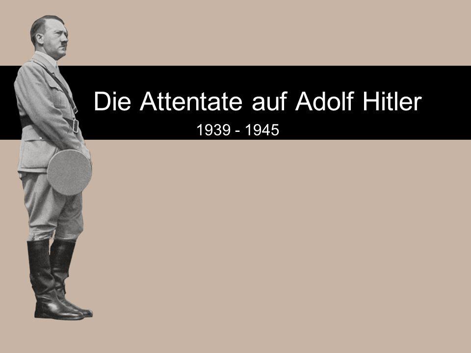 Die Attentate auf Adolf Hitler