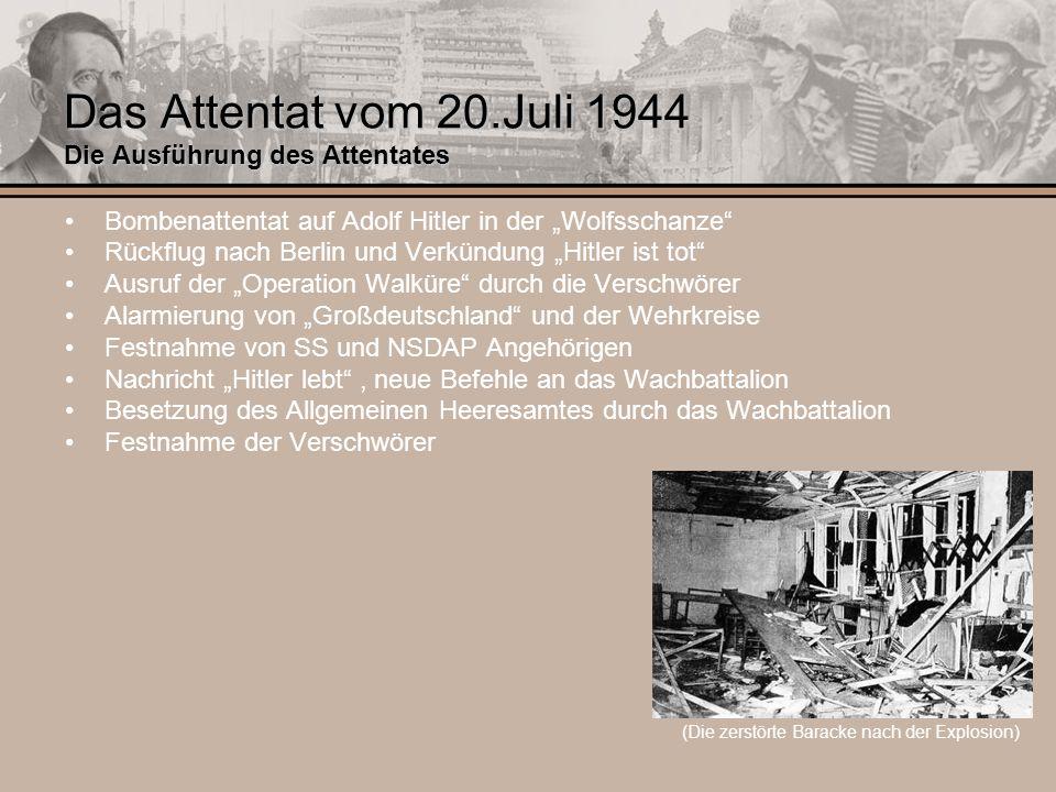 Das Attentat vom 20.Juli 1944 Die Ausführung des Attentates