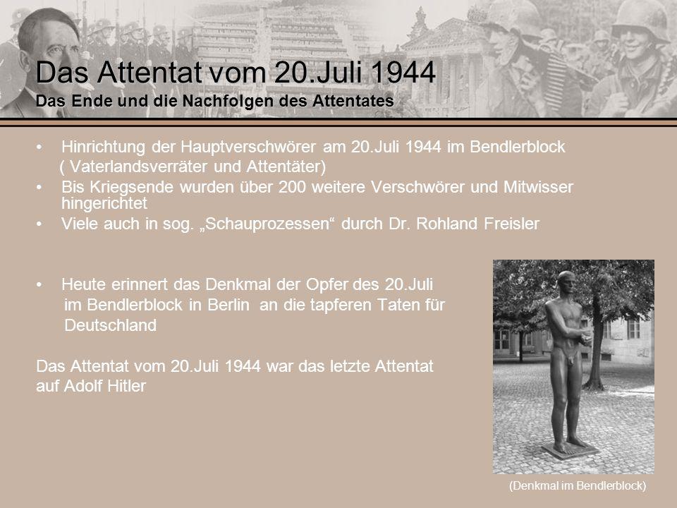 Das Attentat vom 20.Juli 1944 Das Ende und die Nachfolgen des Attentates