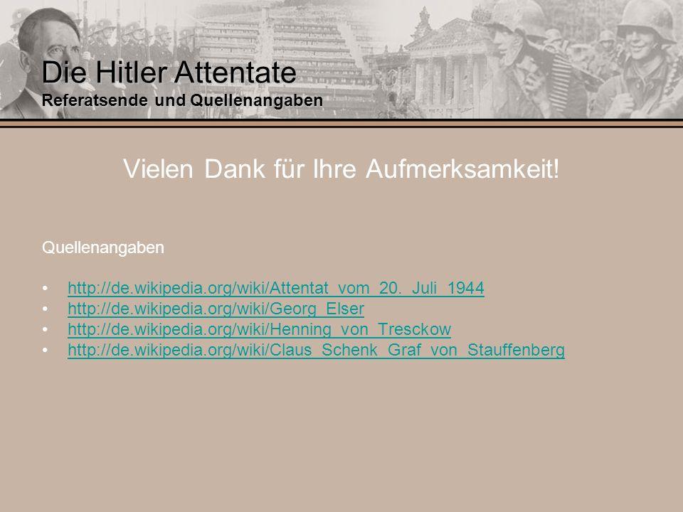 Die Hitler Attentate Referatsende und Quellenangaben