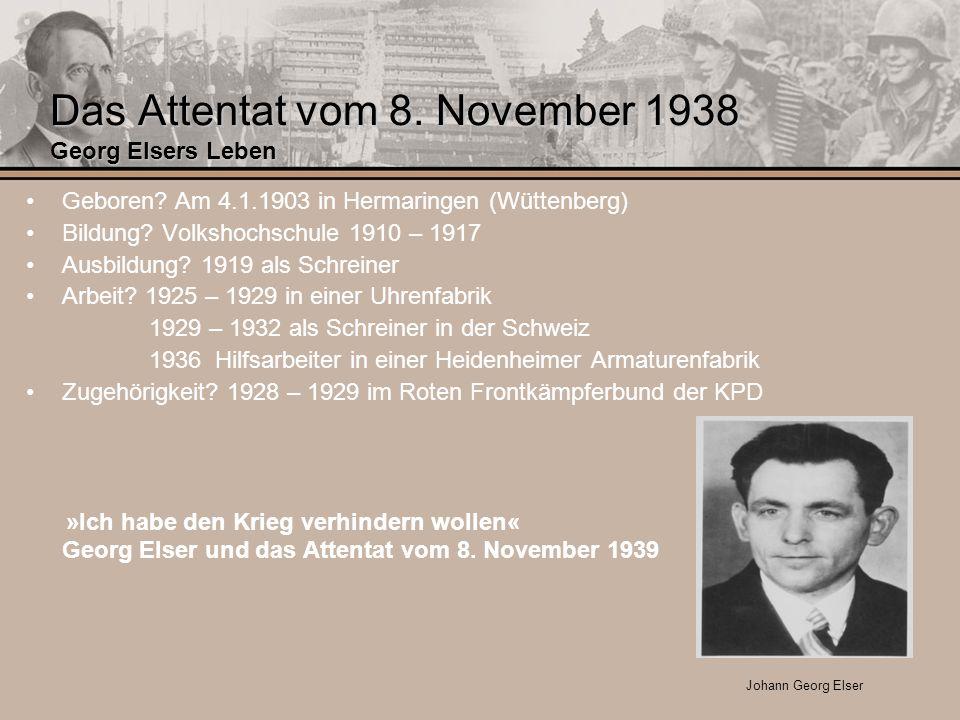 Das Attentat vom 8. November 1938 Georg Elsers Leben