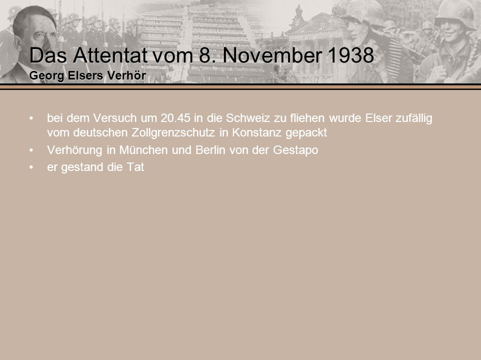 Das Attentat vom 8. November 1938 Georg Elsers Verhör