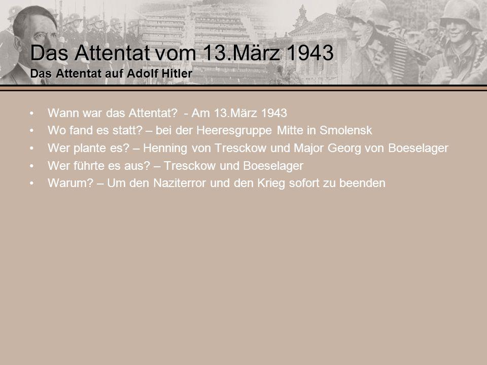 Das Attentat vom 13.März 1943 Das Attentat auf Adolf Hitler