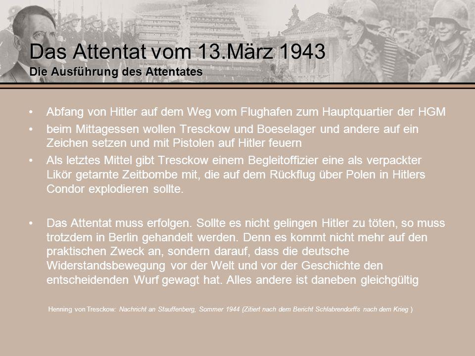 Das Attentat vom 13.März 1943 Die Ausführung des Attentates