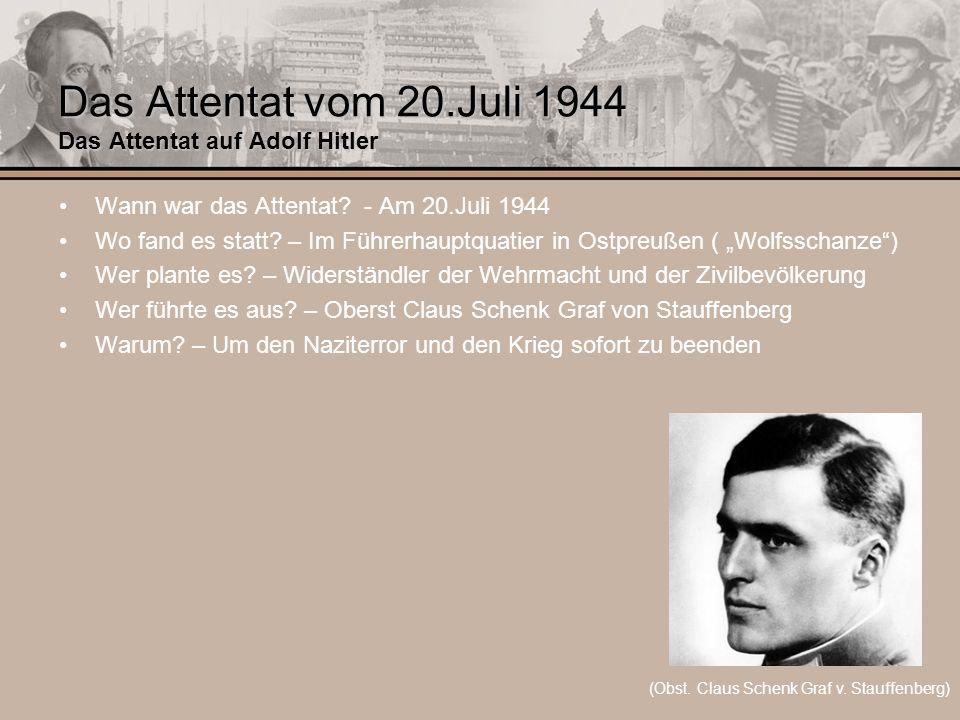 Das Attentat vom 20.Juli 1944 Das Attentat auf Adolf Hitler