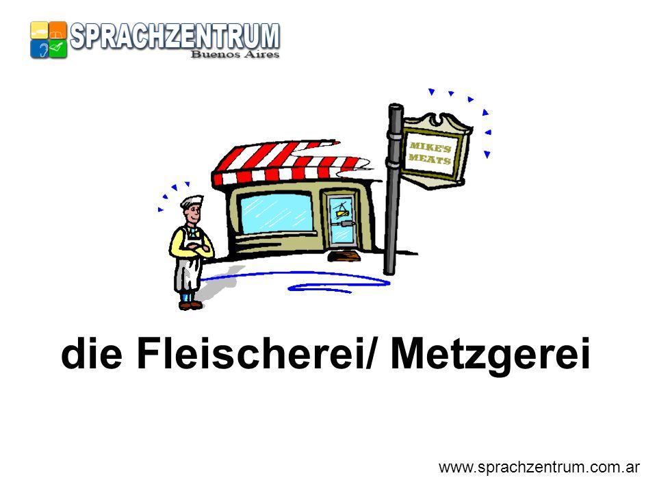 die Fleischerei/ Metzgerei