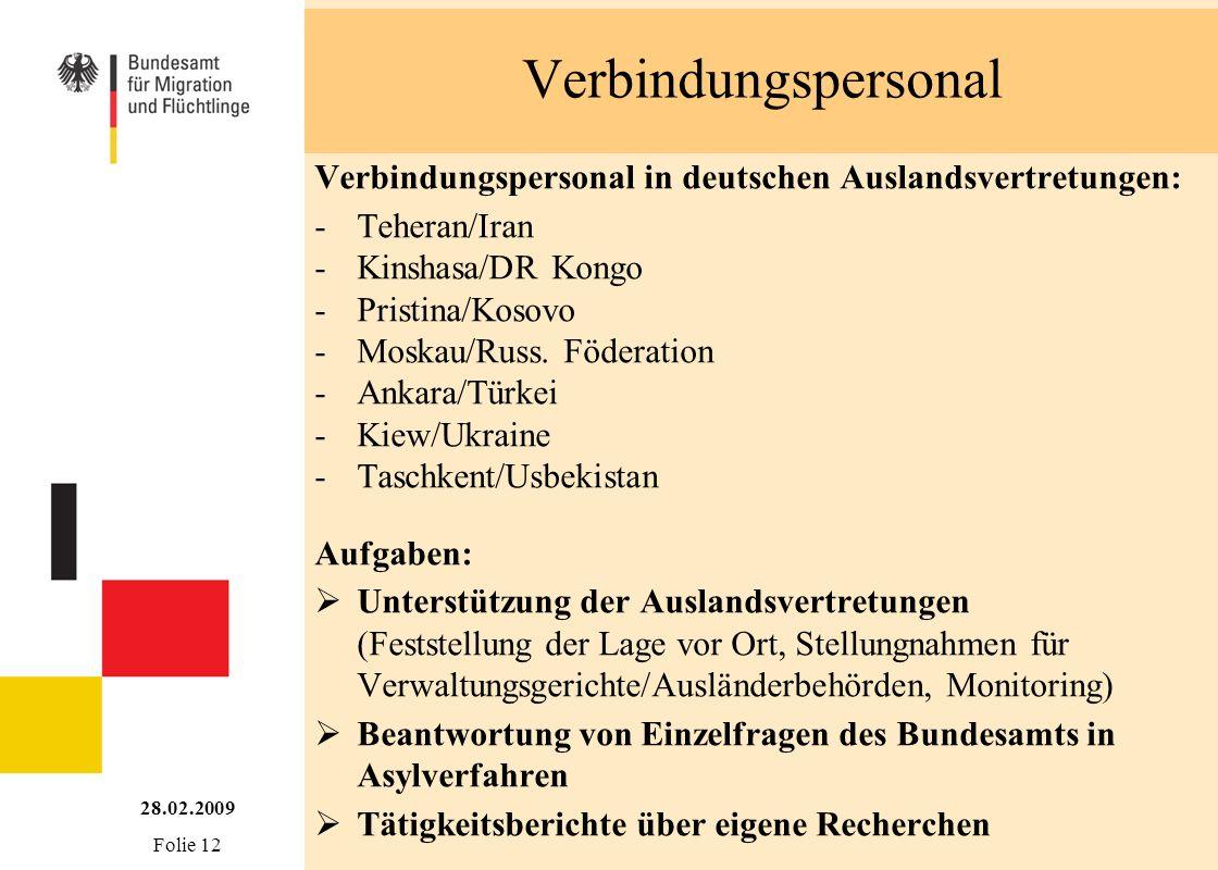 Verbindungspersonal Verbindungspersonal in deutschen Auslandsvertretungen: - Teheran/Iran. - Kinshasa/DR Kongo.