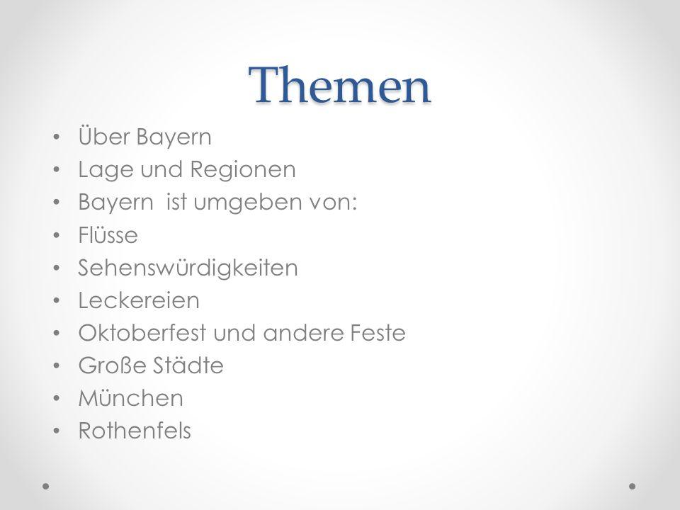 Themen Über Bayern Lage und Regionen Bayern ist umgeben von: Flüsse