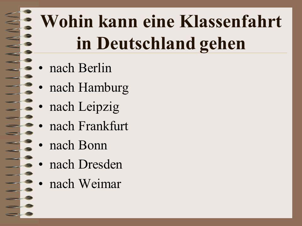 Wohin kann eine Klassenfahrt in Deutschland gehen