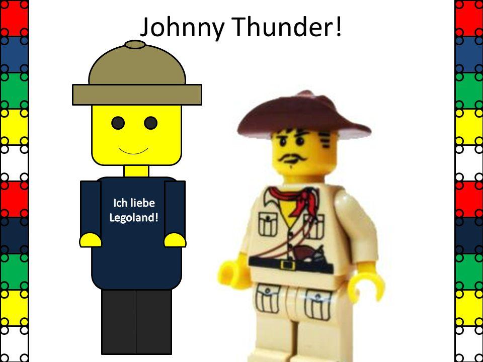 Johnny Thunder! Ich liebe Legoland!