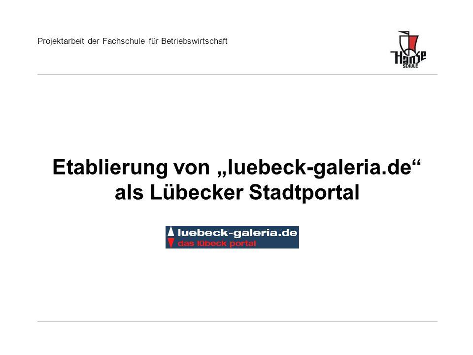 """Etablierung von """"luebeck-galeria.de als Lübecker Stadtportal"""