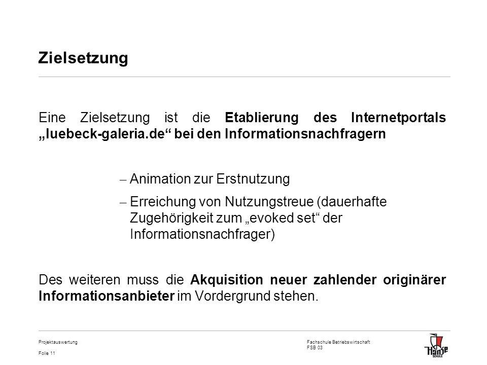 """Zielsetzung Eine Zielsetzung ist die Etablierung des Internetportals """"luebeck-galeria.de bei den Informationsnachfragern."""