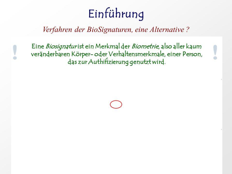 Verfahren der BioSignaturen, eine Alternative