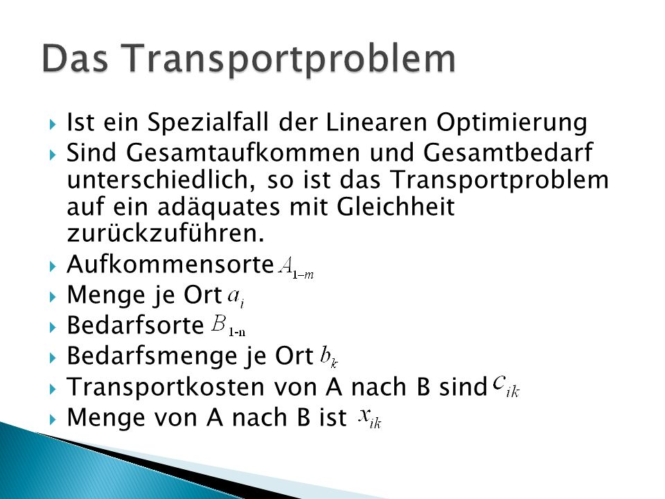 Das Transportproblem Ist ein Spezialfall der Linearen Optimierung