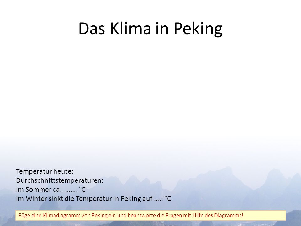 Das Klima in Peking Temperatur heute: Durchschnittstemperaturen: