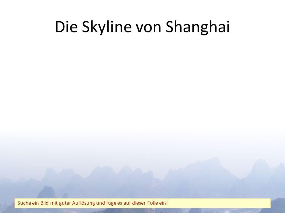 Die Skyline von Shanghai