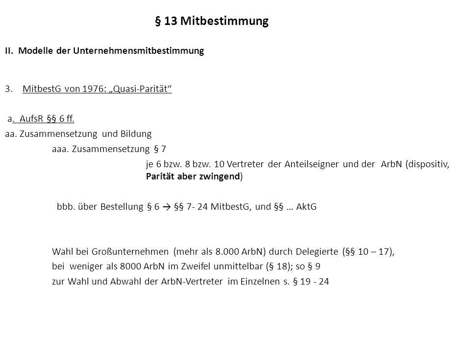 § 13 Mitbestimmung II. Modelle der Unternehmensmitbestimmung