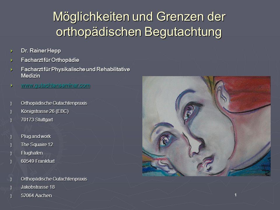 Möglichkeiten und Grenzen der orthopädischen Begutachtung