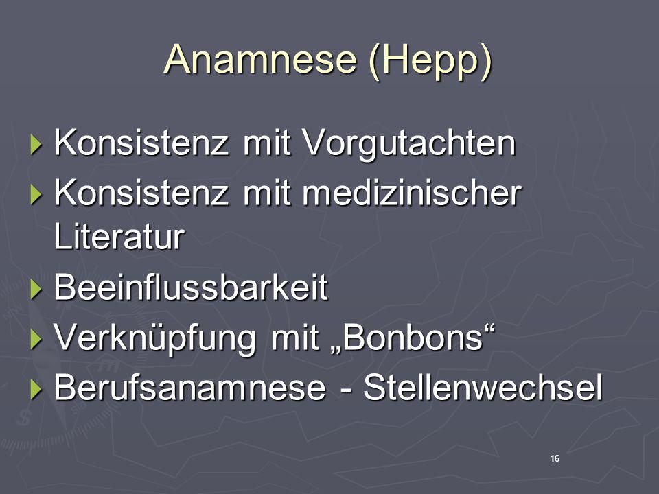 Anamnese (Hepp) Konsistenz mit Vorgutachten