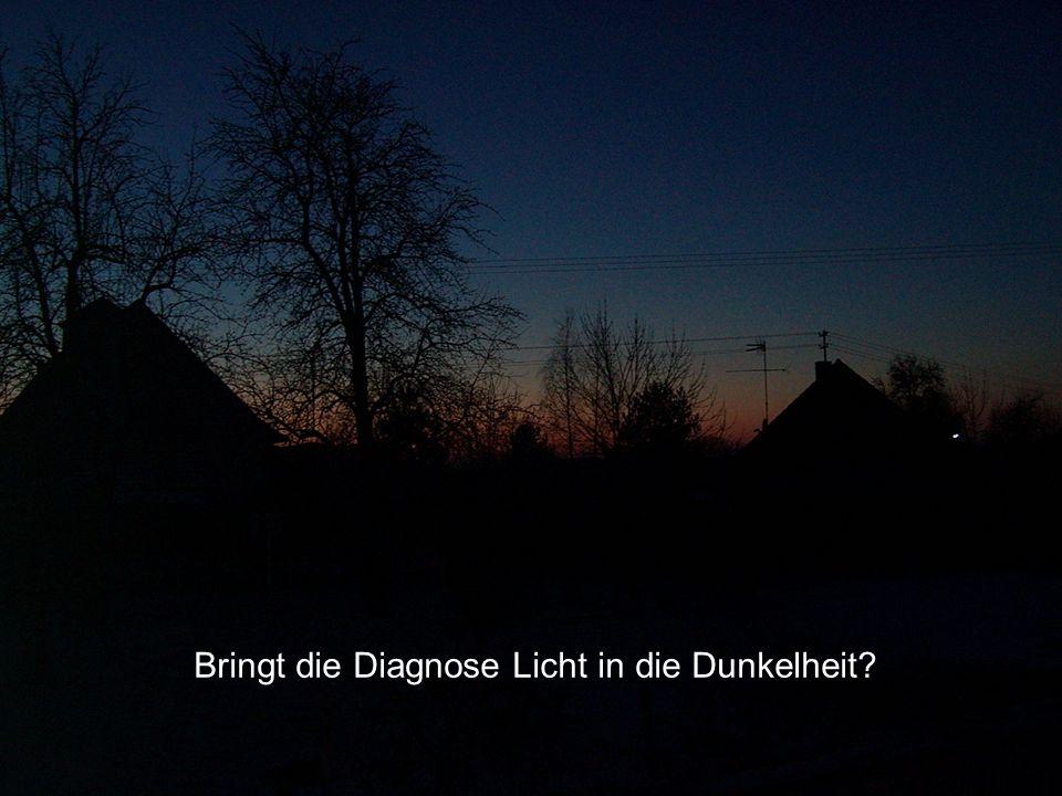 Bringt die Diagnose Licht in die Dunkelheit