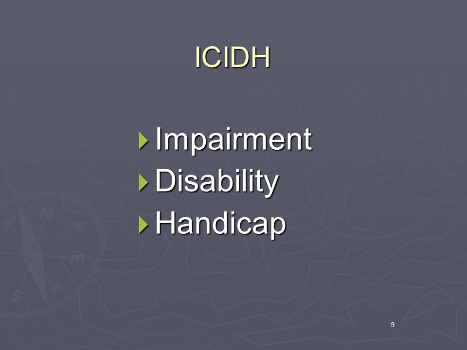 ICIDH Impairment Disability Handicap 9