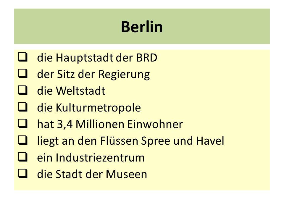 Berlin die Hauptstadt der BRD der Sitz der Regierung die Weltstadt