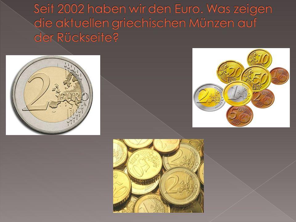 Seit 2002 haben wir den Euro. Was zeigen die aktuellen griechischen Münzen auf der Rückseite