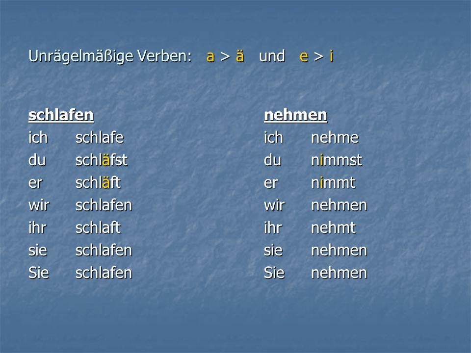 Unrägelmäßige Verben: a > ä und e > i
