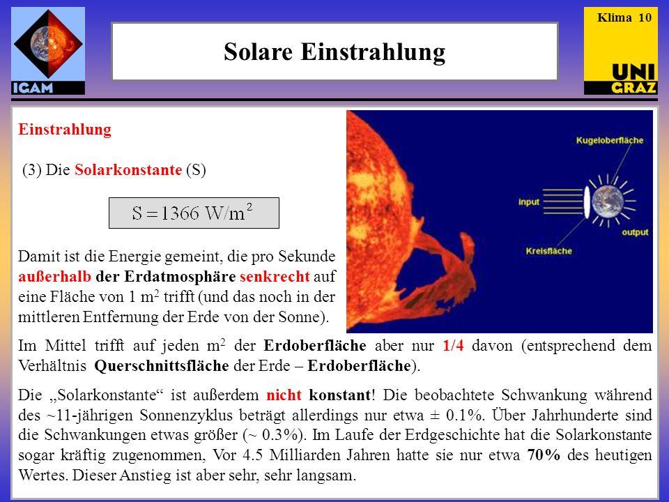 Solare Einstrahlung Einstrahlung (3) Die Solarkonstante (S)